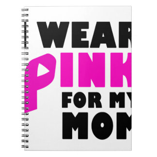 i wear pink for my mother notebook