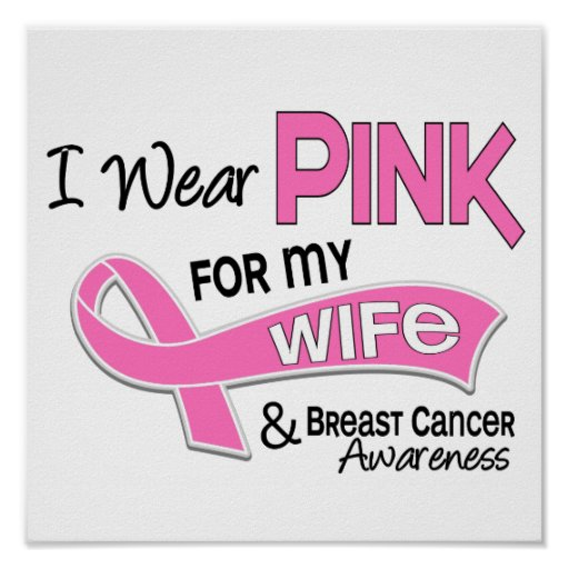 I Wear Pink For My Wife 42 Breast Cancer Poster