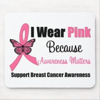 I Wear Pink Ribbon Because Awareness Matters Mouse Pad