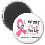 I Wear Pink Ribbon Daughter Breast Cancer Fridge Magnet