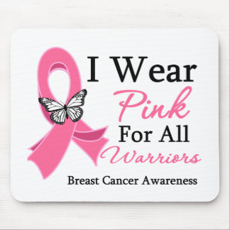 I Wear Pink Ribbon For All Warriors Breast Cancer Mousepad