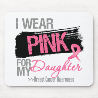 I Wear Pink Ribbon For My Daughter Breast Cancer Mouse Pad