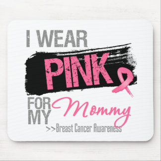 I Wear Pink Ribbon For My Mommy Breast Cancer Mouse Pad