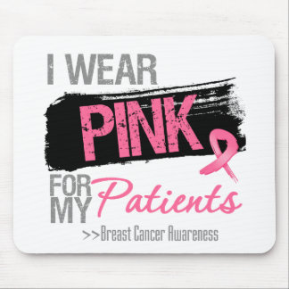 I Wear Pink Ribbon For My Patients Breast Cancer Mouse Pad