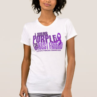 I Wear Purple For Best Friend 6 4 Cystic Fibrosis T Shirt
