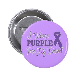 I Wear Purple For My Friend Purple Ribbon Buttons