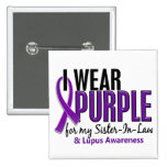 I Wear Purple For My Sister-In-Law 10 Lupus Pinback Buttons