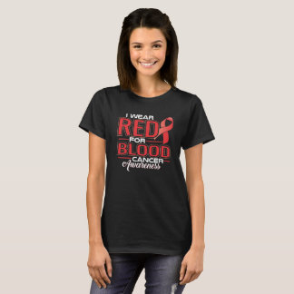 I Wear Red For Blood Cancer Awareness T-Shirt