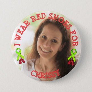 I Wear Red Shoes for Chrissy Memorial Button
