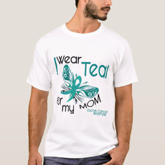 I Wear Teal For My Mom 45 Ovarian Cancer T-Shirt