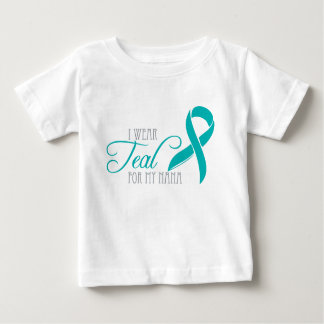 I wear Teal for my Nana Baby T-Shirt