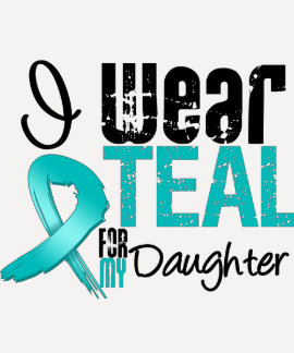 I Wear Teal Ribbon For My Daughter Shirts