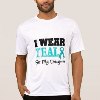 I Wear Teal Ribbon For My Daughter Tee Shirt