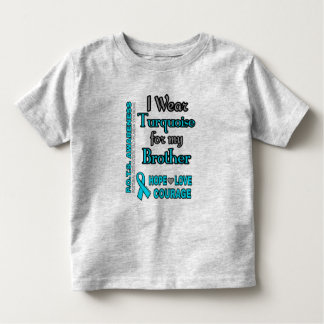 I Wear Turquoise for...Brother Toddler T-Shirt