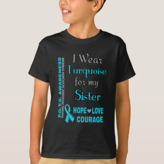 I Wear Turquoise for...Sister T-Shirt