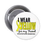 I Wear Yellow For My Friend 10 Endometriosis Pin