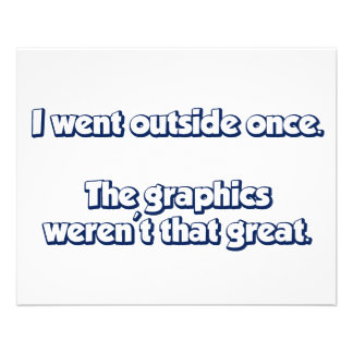 I Went Outside Once Graphics Weren t Great Custom Flyer