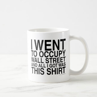 I went to occupy Wall Street Basic White Mug