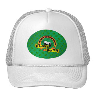I went to the pub Saint paddy's day 2012 Trucker Hat