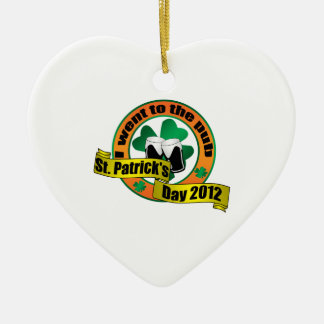 I went to the pub Saint patrick s day 2012 Christmas Ornaments