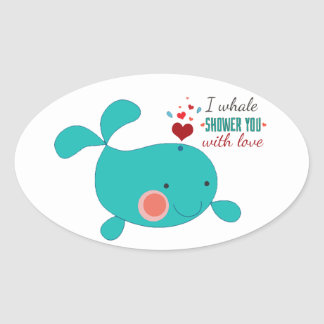 I Whale Shower You With Love Oval Sticker