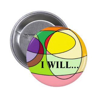 I WILL... PINBACK BUTTONS