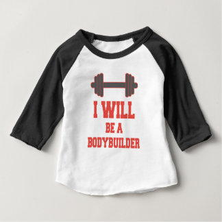 I will be a Bodybuilder Baby T-Shirt