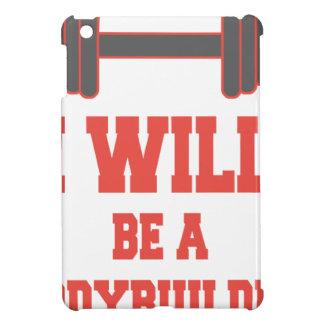 I will be a Bodybuilder iPad Mini Case