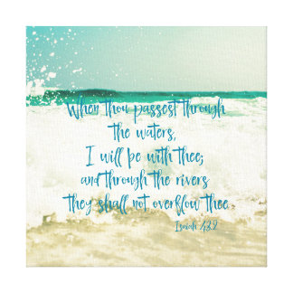 I will be with thee through the waters Bible Verse Canvas Print