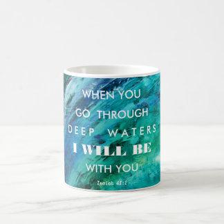 I Will Be With You.  Isaiah 43:2 Coffee Mug