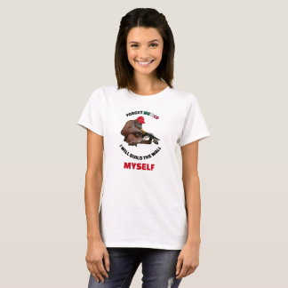 I Will Build The Wall Myself T-Shirt
