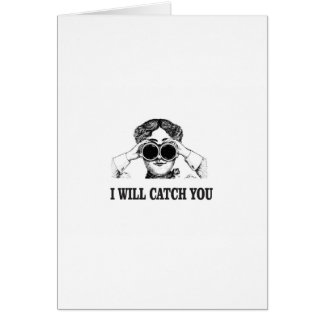 i will catch you yeah card