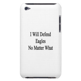 I Will Defend Eagles No Matter What Barely There iPod Case