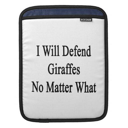 I Will Defend Giraffes No Matter What iPad Sleeve