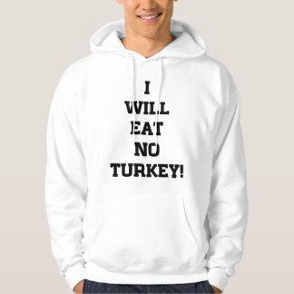I Will Eat No Turkey Hoodie