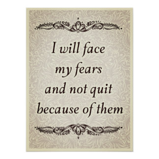 I will face my fears - Positive Quote´s Poster
