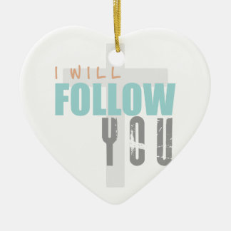I WILL FOLLOW YOU-color Ruth Chris Tomlin Worship Ceramic Heart Decoration