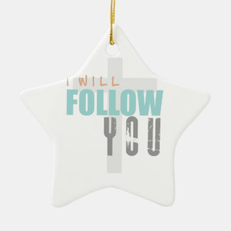 I WILL FOLLOW YOU-color Ruth Chris Tomlin Worship Ceramic Ornament