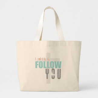 I WILL FOLLOW YOU-color Ruth Chris Tomlin Worship Large Tote Bag