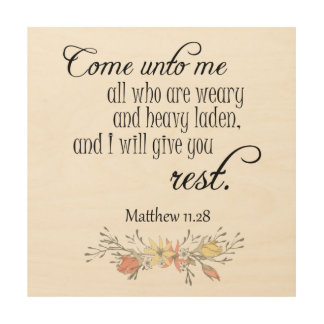 I will give you rest Bible Verse Wood Print