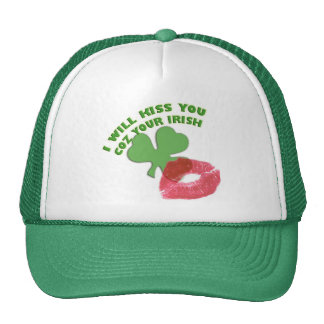 I will kiss you coz your Irish Cap