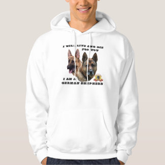 I Will Live and Die For You German Shepherd Hoodie