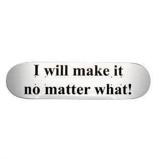 I will make it! black txt skate boards