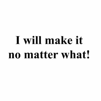 I will make it! black txt standing photo sculpture