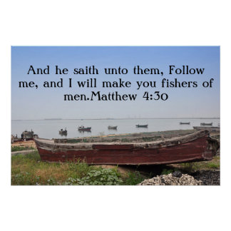I will make you fishers of men.Matthew 4:30 Poster