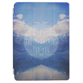 I will move the mountains for you iPad air cover