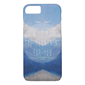 I will move the mountains for you iPhone 8/7 case