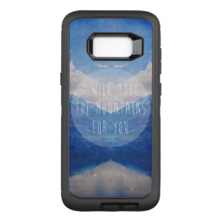 I will move the mountains for you OtterBox defender samsung galaxy s8+ case