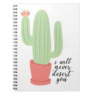 I Will Never Desert You Cactus Notebook