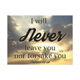 I Will Never Forsake You Print